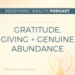 Gratitude, Giving + Genuine Abundance