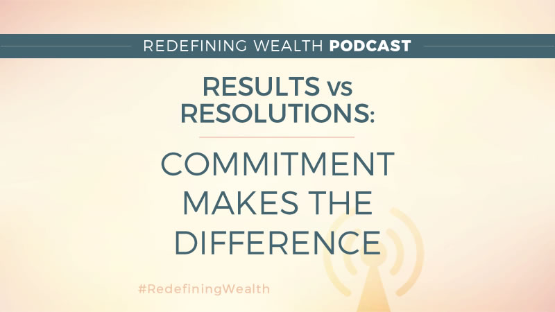 Results VS Resolutions: Commitment Makes the Difference | Patrice